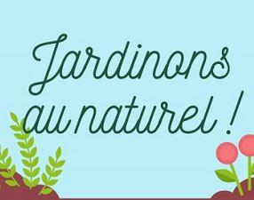 Jardinons au naturel